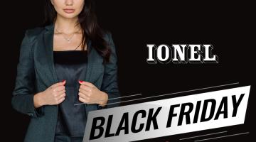 15, 16 și 17 noiembrie! De Black Friday IONEL te surprinde cu o ofertă inedită!